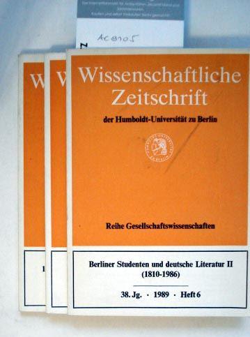Hass, Dieter (Hrsg.): Konvolut von 3 Heften: Wissenschaftliche Zeitschrift der Humboldt-Universität zu Berlin - Gesellschaftswissenschftliche Reihe. 1) Berliner Studenten und die deutsche Literatur 1810-1933/1945. [Heft 7 des 36.Jg.von 1987]. 2) Berlin...