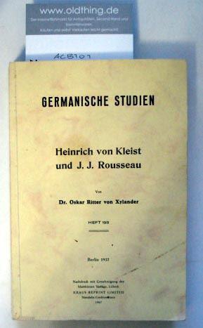 Xylander, Oskar Ritter von: Heinrich von Kleist und J.J. Rousseau.