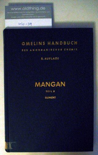 Kugler, Hans Karl: Mangan. Teil B: Das Element.