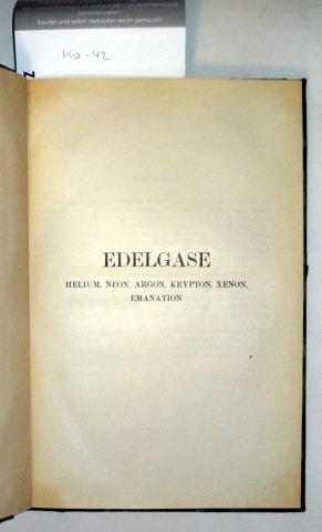 Pietsch Erich, Johow Reinhold und Struwe Friedrich: Edelgase. Helium, Neon, Argon, Krypton, Xenon, Emanation.