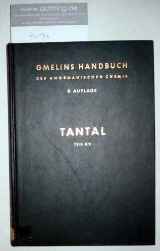 Swars, Kurt: Tantal. Legierungen, Tattal/Metall/Nichtmetall-Verbindungen, Komplexverbindungen. Teil B 2.