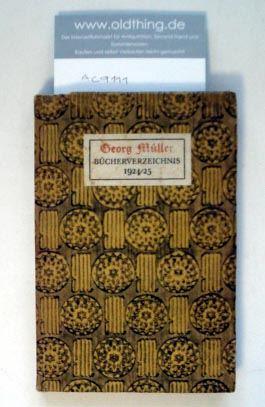 Verzeichnis der lieferbaren Bücher des Verlages Georg Müller in München 1924/25.