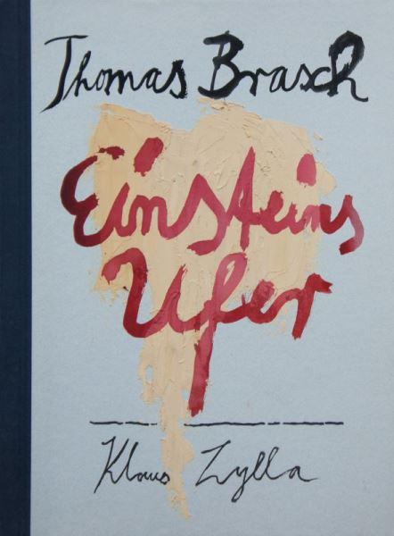 Unikatbuch: Brasch, Thomas: Einsteins Ufer. Gedichte. Zeichnungen Klaus Zylla.