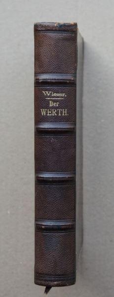 Wieser, Friedrich von: Über den Ursprung und die Hauptgesetze des wirthschaftlichen Werthes. [und] Der natürliche Werth.