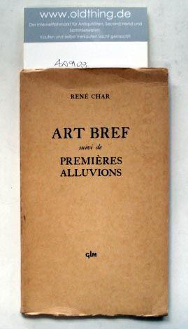 Char, René: Art Bref suivi de Premières Alluvions.
