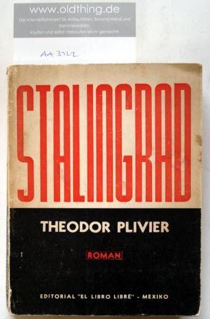 Plivier, Theodor [Theodor Plievier]: Stalingrad.
