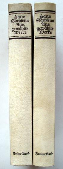 Merker Paul und Buchwald Reinhard (Hrsg.): Hans Sachsens ausgewählte Werke.
