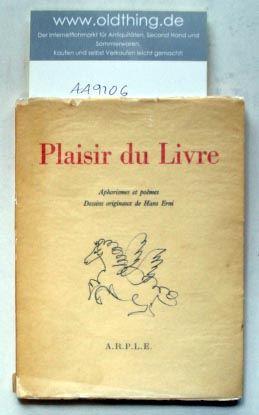 Regamey, Albert (Hrsg.): Plaisir du Livre. Aphorismes et poèmes. Dessins originaux de Hans Erni.