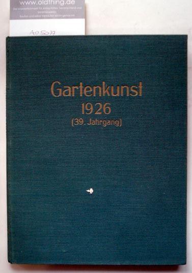 Heicke, Carl (Hrsg.): Gartenkunst. Monatsschrift für Gartenkunst und verwandte Gebiete. (1926).