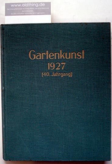 Heicke, Carl (Hrsg.): Gartenkunst. Monatsschrift für Gartenkunst und verwandte Gebiete. (1927).