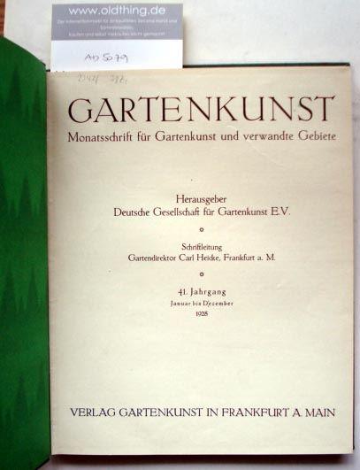 Heicke, Carl (Hrsg.): Gartenkunst. Monatsschrift für Gartenkunst und verwandte Gebiete. (1928).