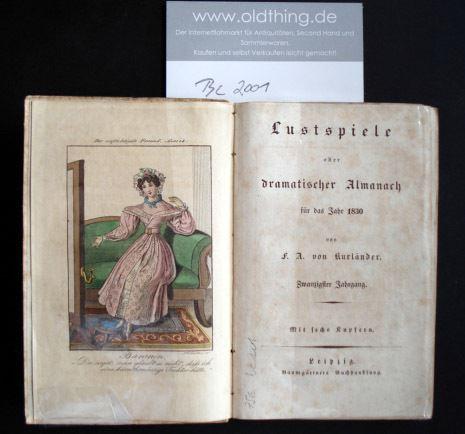 Kurländer, F.A. von: Lustspiele oder dramatischer Almanach für das Jahr 1830.