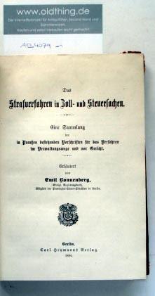 Bonnenberg, Emil: Das Strafverfahren in Zoll- und Steuersachen. Eine Sammlung der in Preußen bestehenden Vorschriften für das Verfahren im Verwaltungswege und vor Gericht.