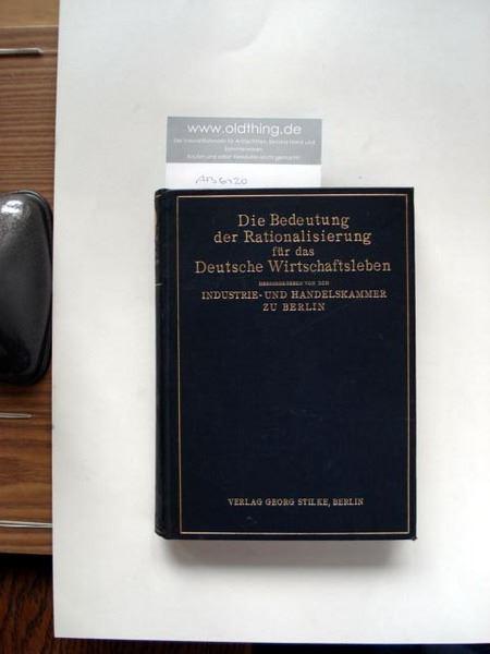 Die Bedeutung der Rationalisierung für das Deutsche Wirtschaftsleben.