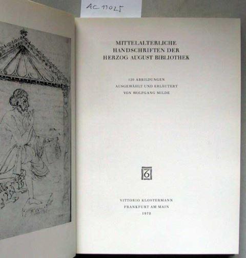 Milde, Wolfgang: Mittelalterliche Handschriften der Herzog August Bibliothek. 0