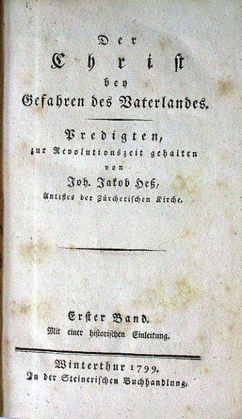 Heß, Joh. Jakob: Der Christ bey Gefahren des Vaterlandes. Predigten, zur Revolutionszeit gehalten von Joh. Jakob Heß.
