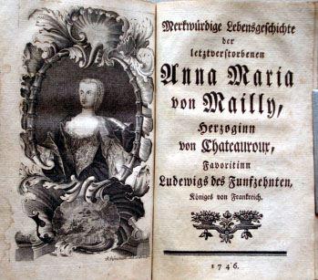 Sammelband von zwei Schriften der wohl wichtigsten Mätressen Ludwig des XV.: 1) Nachrichten der Marquisinn von Pompadour, in welchen die Geschichte des französischen Hofes in den letzten zwanzig Jahren enthalten ist. Von ihr selbst geschrieben. Erster ...