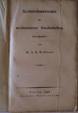 Hoffmann, August Heinrich (Hrsg.): Althochdeutsches aus wolfenbüttler Handschriften.