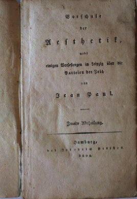 Jean, Paul: Vorschule der Aesthetik, nebst einigen Vorlesungen in Leipzig über die Parteien der Zeit. Zweite Abtheilung.