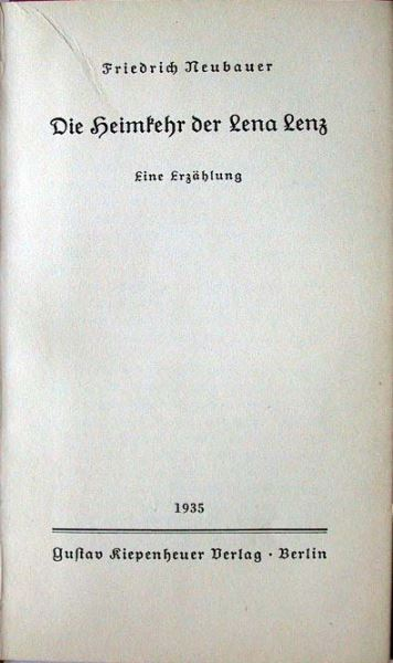 Neubauer, Friedrich: Die Heimkehr der Lena Lenz. Eine Erzählung.