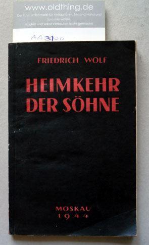 Wolf, Friedrich: Heimkehr der Söhne.