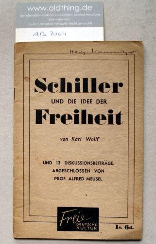 Freier Deutscher Kulturbund in Großbritannien (Hrsg.): Schiller und die Idee der Freiheit von Karl Wollf. Und 13 Diskussionsbeiträge, abgeschlossen von Prof. Alfred Meusel.