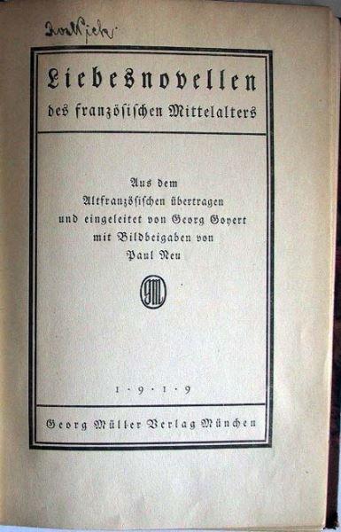 Goyert, Georg (Hrsg.): Liebesnovellen des französischen Mittelalters. Aus dem Altfranzösischen übertragen und eingeleitet von Georg Goyert mit Bildbeigaben von Paul Neu.