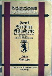 Berliner Heimat-Schulsammlung (Bearbtg.): Harms Berliner Atlashefte - Heft 2: Europa - Bearbeitet unter Mitwirkung der Berliner Heimat-Schulsammlung.