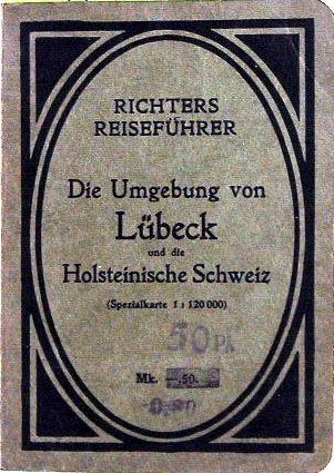 Richters Reiseführer: Die Umgebung von Lübeck und die Holsteinische Schweiz.