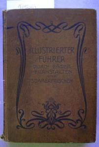 Hennig (Hrsg.): Illustrierter Führer durch Bäder, Heilanstalten und Sommerfrischen.