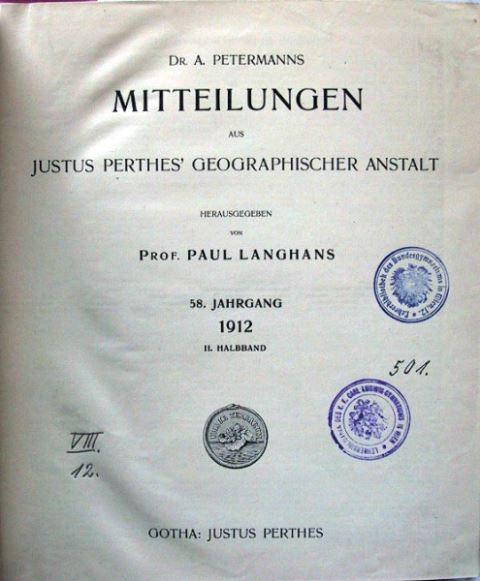 Langhans, Paul. (Hrsg.): Dr. A. Petermanns Mitteilungen aus Justus Perthes Geographischer Anstalt. (1912).
