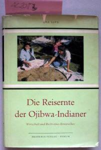 Lips, Eva: Die Reisernte der Ojibwa-Indianer. Wirtschaft und Recht eines Erntevolkes.
