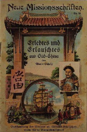 Scholz, Marie: Erlebtes und Erlauschtes aus Süd-China.