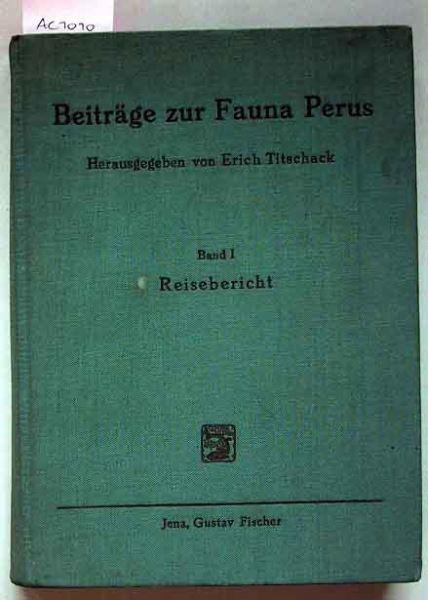 Titschack, Erich: Beiträge zur Fauna Perus. Nach der Ausbeute der Hamburger Südperu-Expedition 1936, anderer Sammlungen, wie auch auf Grund von Literaturangaben. Band 1.