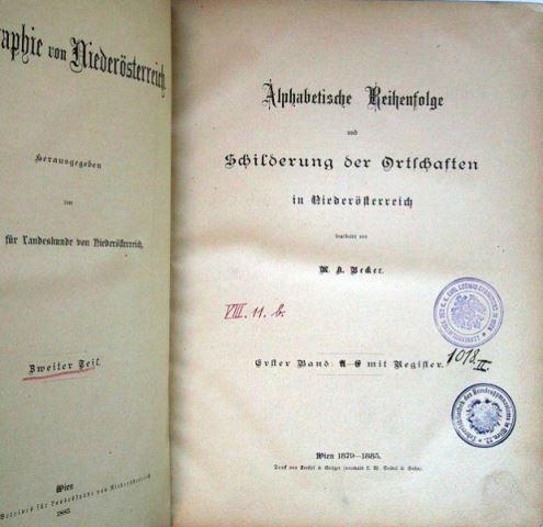 Alphabetische Reihenfolge und Schilderung der Ortschaften in Niederösterreich - Erster Band (A-E mit Register).