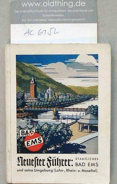 Bad Ems und seine Umgebung nebst Lahn- Rhein- Moselführer.