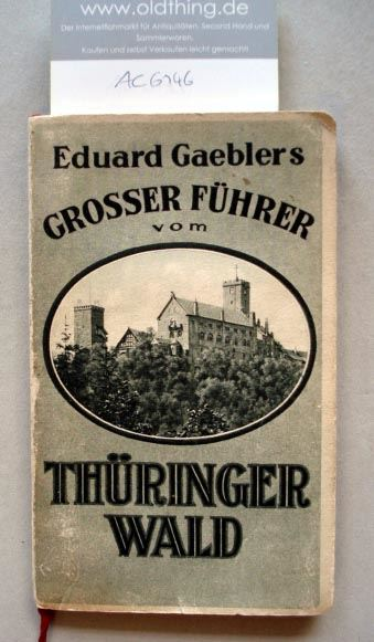 Eduard Gaeblers Grosser Führer vom Thüringer Wald.
