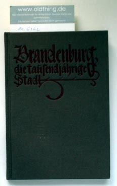 Grasow, Friedrich: Brandenburg die tausendjährige Stadt. Ein Gang durch Kultur und Baukunst vergangener Jahrhunderte. 928-1928.