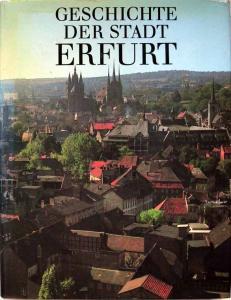 Gutsche, Willibald: Geschichte der Stadt Erfurt.