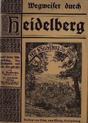 Henkenius H.: Wegweiser durch Heidelberg und seine Umgebung, das Neckartal und die Bergstraße.