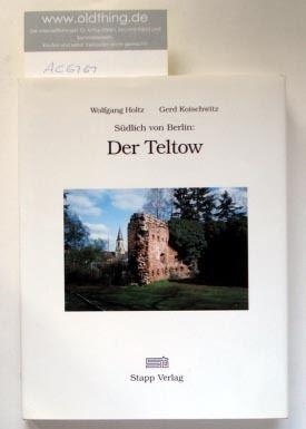 Holtz Wolfgang, Koischwitz Gerd: Südlich von Berlin: Der Teltow.