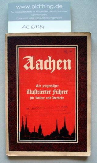 Huyskens, Albert: Aachen.Ein zeitgemäßer illustrierter Führer für Kultur und Verkehr.