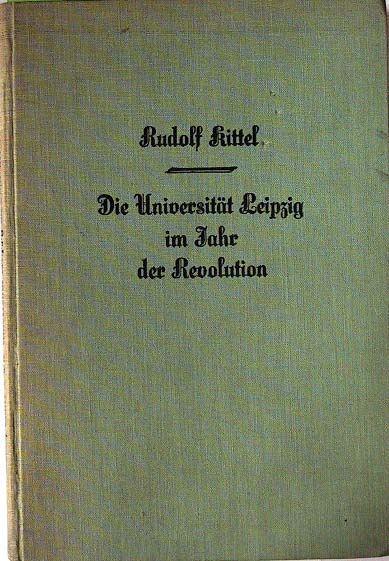 Kittel, Rudolf: Die Universität Leipzig im Jahre der Revolution.