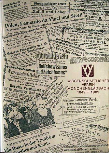 Külsche, Wilhelm: Der Wissenschaftliche Verein Mönchengladbach 1849 - 1989. Interessen einer geistig aufgeschlossenen Bürgerschaft im Kontext soziokultureller Bedingungen der letzten 140 Jahre.
