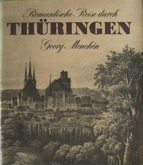 Menchen, Georg: Romantische Reise durch Thüringen.