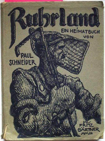 Schneider, Paul: Ruhrland. Ein Heimatbuch für das rheinisch-westfälische Industriegebiet.