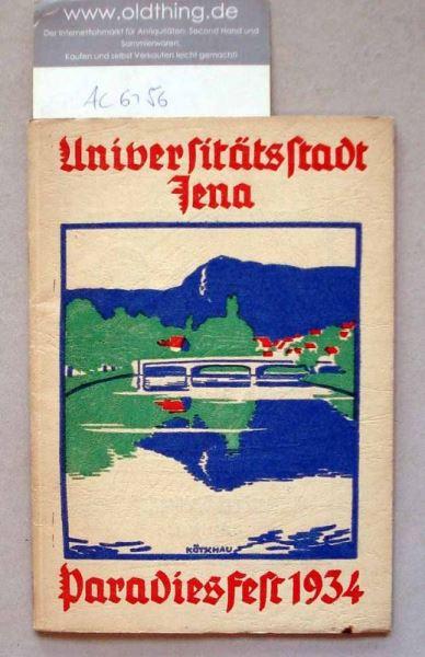 Vesper, Reinhold (Hrsg.): Universitätsstadt Jena. Paradiesfest 1934.