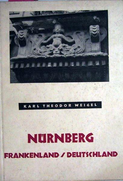 Weigel, Theodor Karl: Nürnberg, Frankenland / Deutschland.