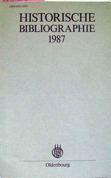 Arbeitsgemeinschaft außeruniversitärer historischer Forschungseinrichtungen in der Bundesrepublik Deutschland.: Historische Bibliographie. Berichtsjahr 1887.