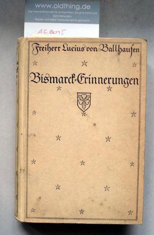 Ballhausen, Lucius Freiherr von: Bismarck-Erinnerungen.
